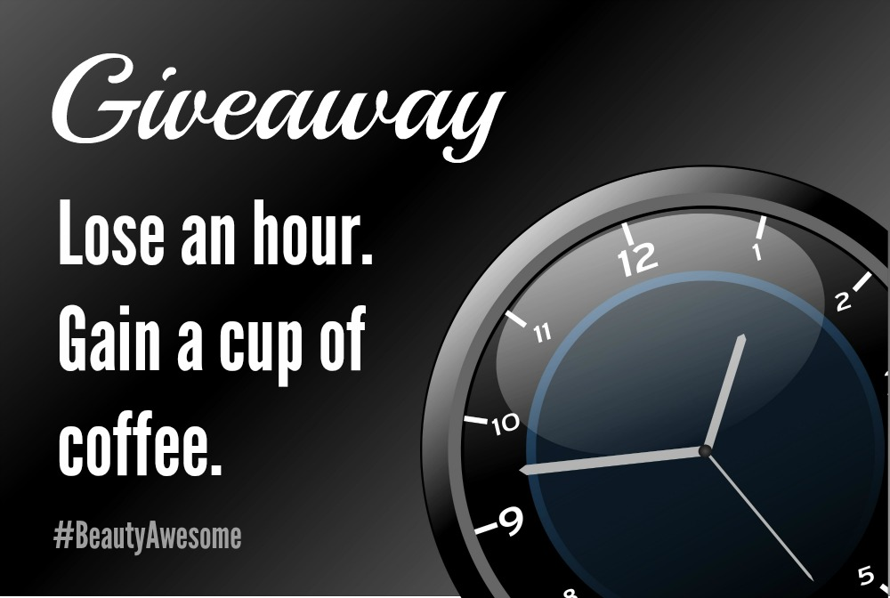 Lose an hour. Gain a cup of coffee.
