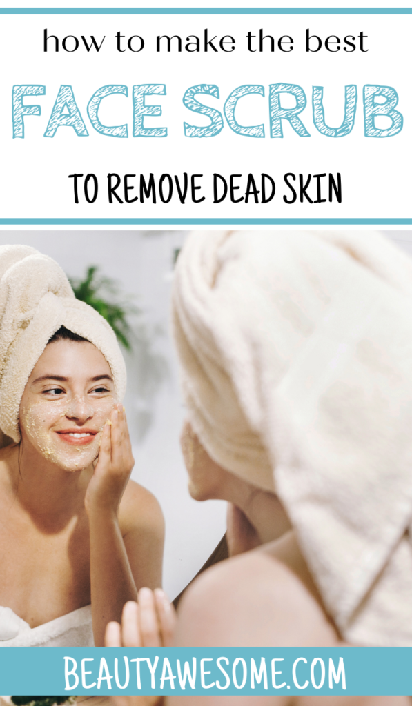 How to Make a Face Scrub to Remove Dead Skin